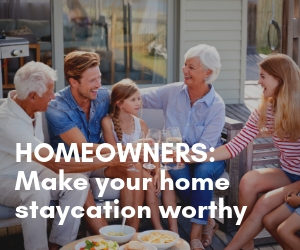 Homeowners: Make your home staycation worthy