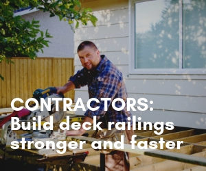 Contractors: Build deck railings stronger and faster